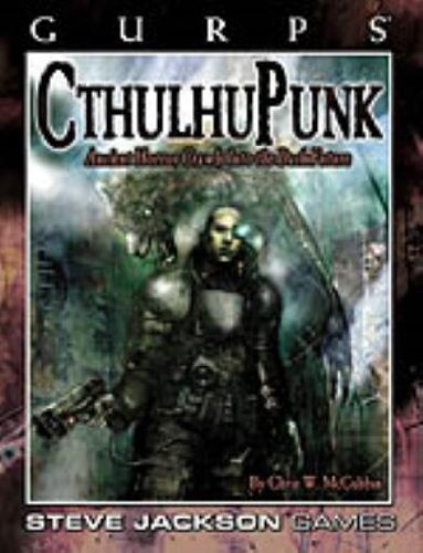 Gurps Cthulhupunk: Ancient Horror Crwls into the Dark Future (Steve Jackson Games)