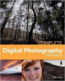 Amazon.com: Complete Digital Photography (9781584507000
