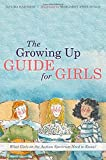 img - for The Growing Up Guide for Girls: What Girls on the Autism Spectrum Need to Know! Hardcover - March 21, 2015 book / textbook / text book