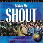 Make Me Shout: Live Praise and Worshi...