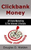 Clickbank Money: Affiliate Marketing & The Internet Lifestyle