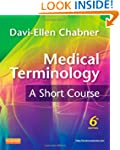 Medical Terminology: A Short Course,...