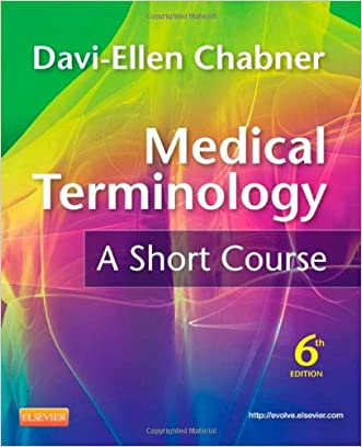 Medical Terminology: A Short Course, 6th Edition written by Davi-Ellen Chabner