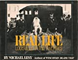 Real Life: Louisville in the Twenties (0394732359) by Lesy, Michael