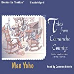 Tales from Comanche County: The Peculiar Education of Max Freeman | Max Yoho