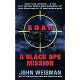 SOAR: A Black Ops Mission ~ John Weisman