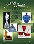 L.E. Smith Glass Company: The First O...