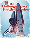 The Challenger Space Shuttle Explosion (Code Red (Bearport))