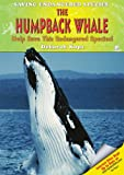 img - for The Humpback Whale: Help Save This Endangered Species! (Saving Endangered Species) book / textbook / text book