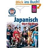 Reise Know-How Kauderwelsch Japanisch - Wort für Wort: Kauderwelsch-Sprachf... Band 6