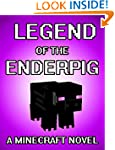 The Legend of the EnderPig: A Minecra...