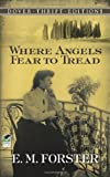 Image of Where Angels Fear to Tread (Dover Thrift Editions)
