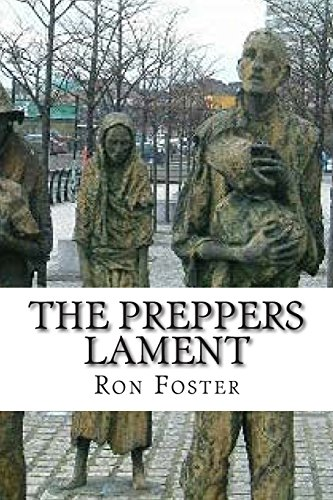 The Preppers Lament (A Prepper Is Cast Adrift) (Volume 1)