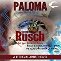 Paloma: A Retrieval Artist Novel (       UNABRIDGED) by Kristine Kathryn Rusch Narrated by Jay Snyder