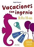 Vacaciones con ingenio. De 8 a 10 a�os (Otras Colecciones - Libretas De Ingenio)