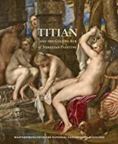 Free Titian and the Golden Age of Venetian Painting: Masterpieces from the National Galleries of Scotland Ebook & PDF Download