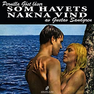 Som havets nakna vind [As the Naked Wind from the Sea] Audiobook