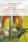 img - for La orden de caballeria. Libro de la Orden de Caballeria (Biblioteca Medieval Xxxi / Medieval Library) (Spanish Edition) book / textbook / text book