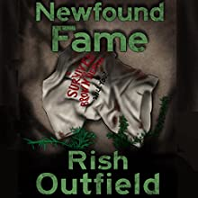 Newfound Fame Audiobook by Rish Outfield Narrated by Rish Outfield