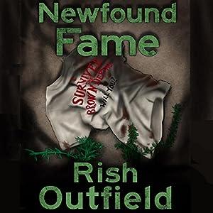 Newfound Fame Hörbuch von Rish Outfield Gesprochen von: Rish Outfield