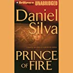 Prince of Fire (       UNABRIDGED) by Daniel Silva Narrated by Guerin Barry