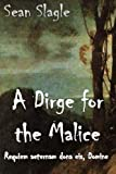 img - for A Dirge for the Malice: Requiem aeternam dona eis, Domine book / textbook / text book