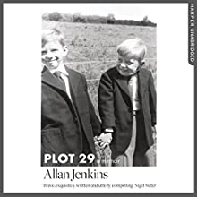 Plot 29: A Love Affair with Land Audiobook by Allan Jenkins Narrated by Allan Jenkins, Mike Grady - foreword