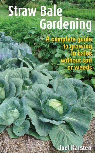 Download Straw Bale Gardens The Breakthrough Method For Growing Vegetables Anywhere Earlier
