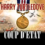 Coup d'Etat: War That Came Early Series #4 | [Harry Turtledove]