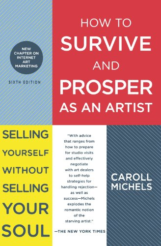 How to Survive and Prosper as an Artist: Selling Yourself...