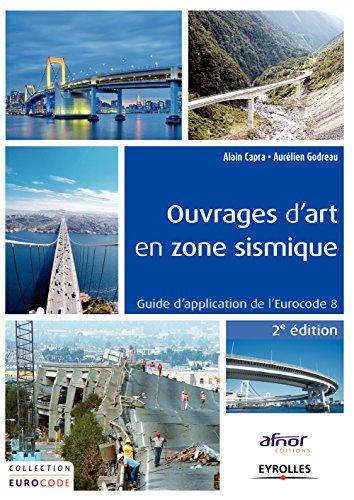 Ouvrages d'art en zone sismique: Guide d'application de l'Eurocode 8