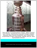 The Sports Championship Series: 2004 Stanley Cup Finals, featuring Calgary Flames Robyn Regehr and Chuck Kobasew and Tampa Bay Lightning Chris Dingman, Shane Willis, and Alexander Svitov Robert Dobbie