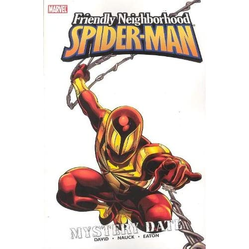 Friendly Neighborhood Spider-Man, Vol. 2: Mystery Date (v. 2) Peter David, Todd Nauck, John Dell and Andrew Hennessy