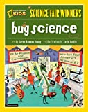 img - for Bug Science: 20 Projects and Experiments about Arthropods: Insects, Arachnids, Algae, Worms, and Other Small Creatures (Science Fair Winners (Library)) by Karen Romano Young (2009-09-08) book / textbook / text book