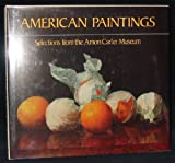 American Paintings: Selections from the Amon Carter Museum (0848706943) by Myers, Jane