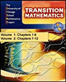 img - for The University of Chicago Mathematics Project: Transition Mathematics Volume 1 & 2/Chapters 1-12 (California Edition) STUDENT EDITION [Grade 7] book / textbook / text book