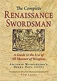 The Complete Renaissance Swordsman: Antonio Manciolino's Opera Nova of 1531