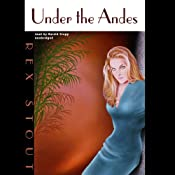 Under the Andes | [Rex Stout]