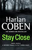 Harlan Coben Stay Close: Three People. A second chance to put things right