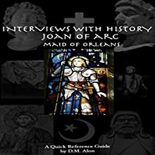Joan of Arc: Maid of Orleans: Interviews with History, Book 3 Audiobook by D.M. Alon Narrated by D.M. Alon