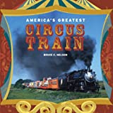 Americas Greatest Circus Train
