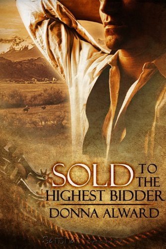 Sold to the Highest Bidder (Paperback) by Donna Alward