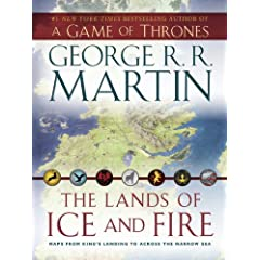 The Lands of Ice and Fire (A Game of Thrones) by George R.R. Martin