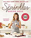 The Sprinkles Baking Book: 100 Secret Recipes from Candace's Kitchen