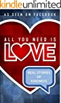 All You Need is Love: Real Stories of...