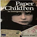 Paper Children: An Immigrant's Legacy | Marcia Fine