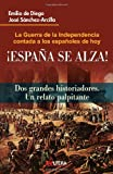 img - for  Espa a Se Alza!: La Guerra de la Independencia contada a los espa oles de hoy (Spanish Edition) book / textbook / text book