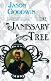The Janissary Tree (Yashim the Ottoman Detective Book 1)