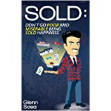 SOLD: Don't Go Poor and Miserable Being Sold Happiness