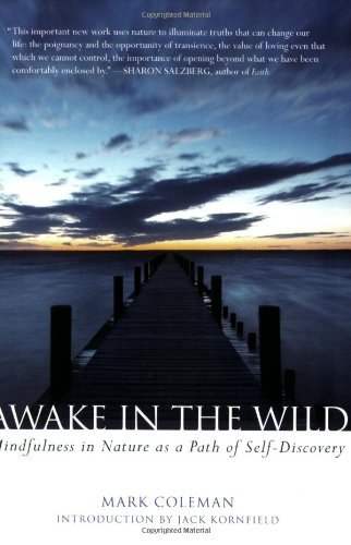 awake-in-the-wild-mindfulness-in-nature-as-a-path-of-self-discovery-a-buddhist-walk-through-nature-m